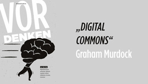 Digital Commons, Public Value Bericht 2015/16: Prof. Graham Murdock – Loughborough University