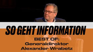 DialogForum: SO GEHT INFORMATION, BEST OF: Dr. Alexander Wrabetz, ORF-Generaldirektor