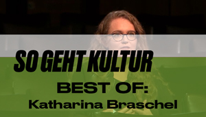 DialogForum: SO GEHT KULTUR, BEST OF: Katherina Braschel, Autorin